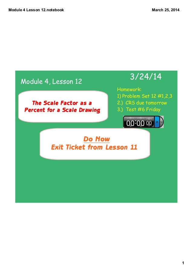 Module4Lesson12.notebook 1 March25,2014 Do Now Exit Ticket from Lesson 11 3/24/14 The Scale Factor as a Percent for a...
