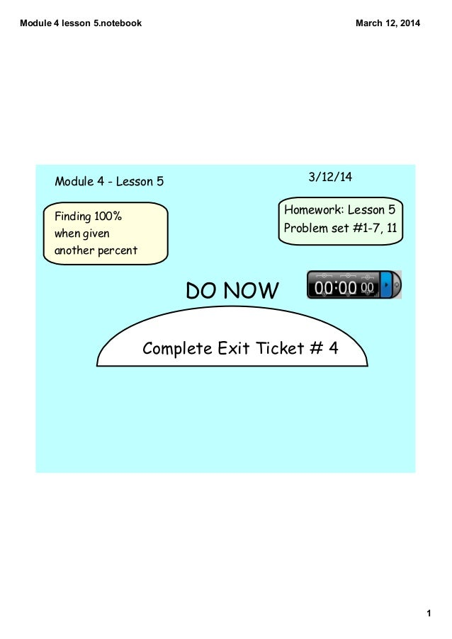 Module4lesson5.notebook 1 March12,2014 Complete Exit Ticket # 4 Module 4 - Lesson 5 3/12/14 Homework: Lesson 5 Proble...