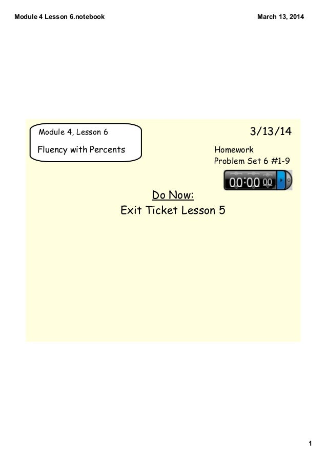 Module4Lesson6.notebook 1 March13,2014 Module 4, Lesson 6 3/13/14 Fluency with Percents Do Now: Exit Ticket Lesson 5 ...