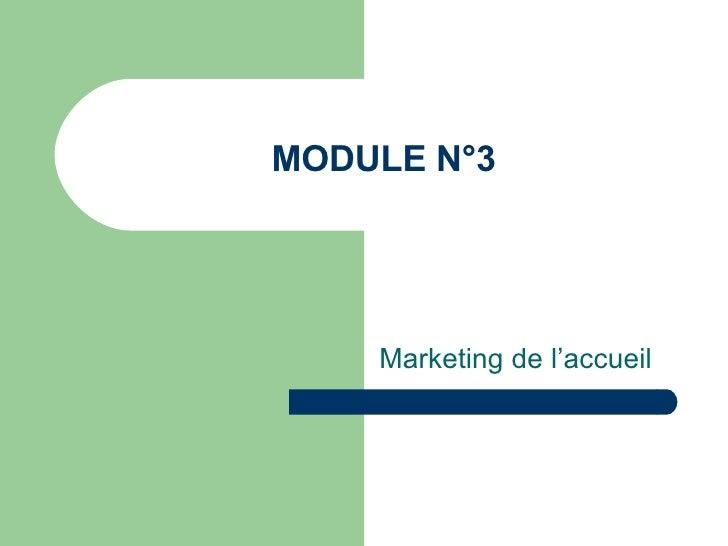 Module N°3 Marketing de accueil