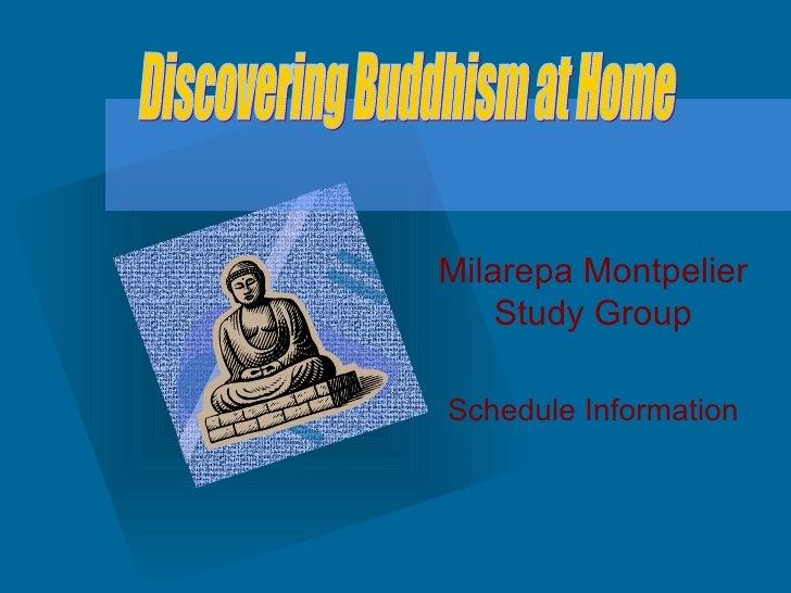 Milarepa Montpelier Study Group Schedule Information Here <ul><li>To insert your company logo on this slide </li></ul><ul>...
