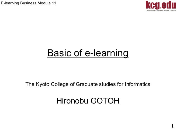 Basic of  e-learning The Kyoto College of Graduate studies for Informatics Hironobu GOTOH