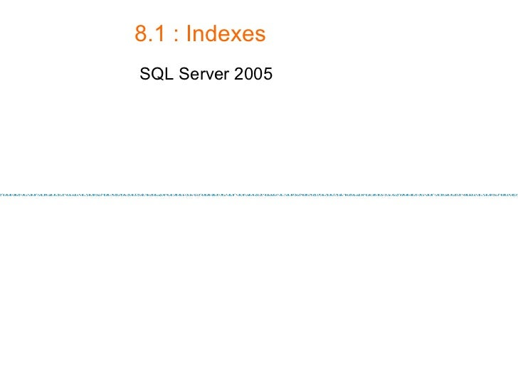 8.1 : Indexes SQL Server 2005