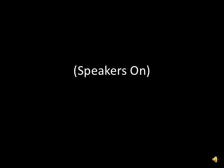 (Speakers On)<br />