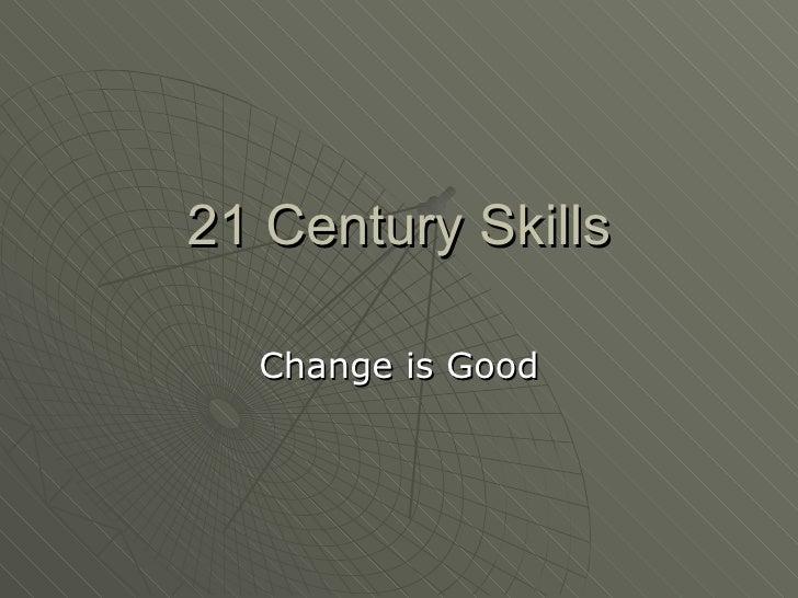 21 Century Skills Change is Good