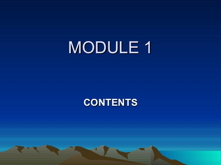 MODULE 1 CONTENTS