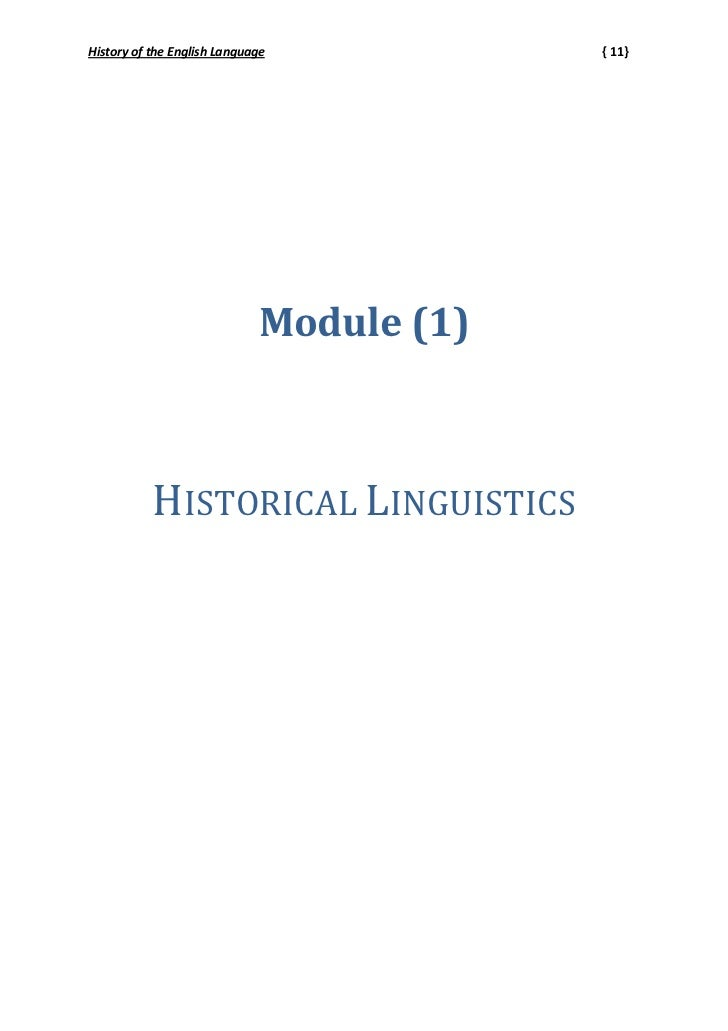 History of the English Language           { 11}                             Module (1)           HISTORICAL LINGUISTICS