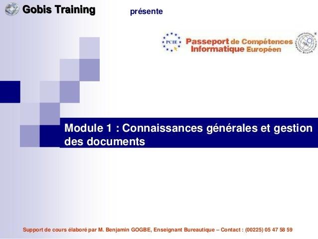 présente               Module 1 : Connaissances générales et gestion               des documentsSupport de cours élaboré p...