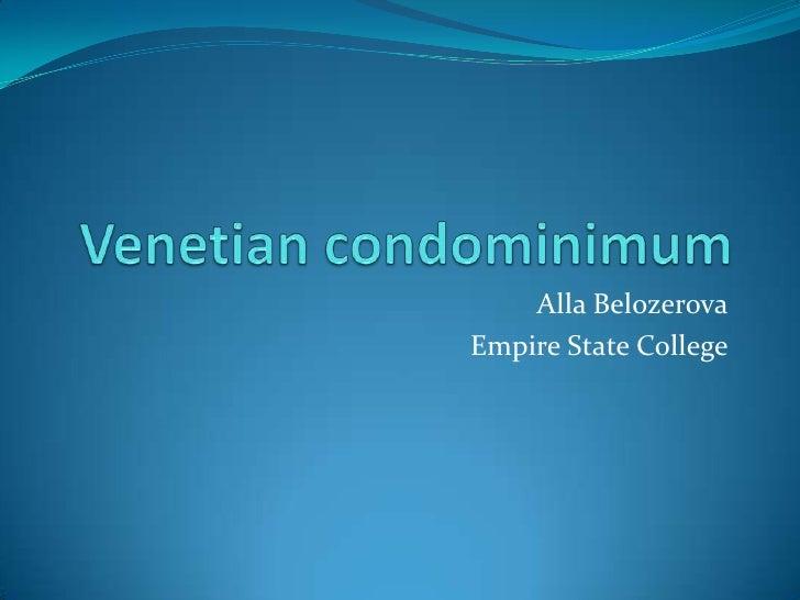 Venetian condominimum<br />AllaBelozerova<br />Empire State College<br />