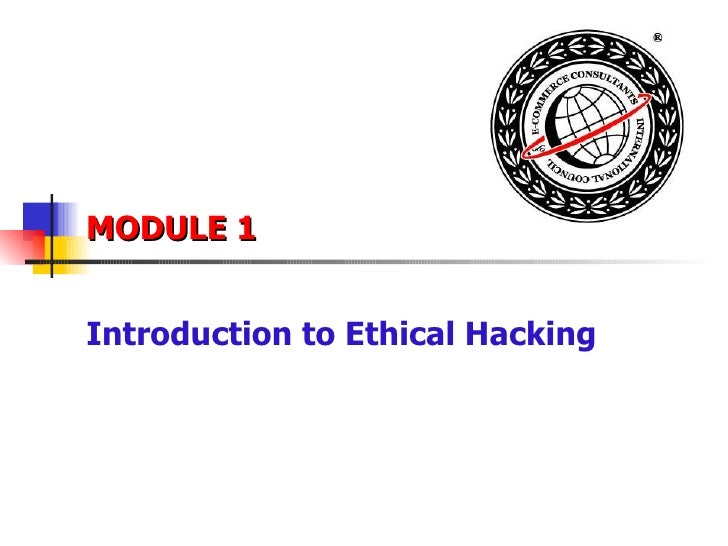 MODULE 1 Introduction to Ethical Hacking