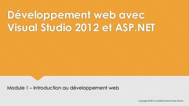 Développement web avecVisual Studio 2012 et ASP.NETModule 1 – Introduction au développement web                           ...