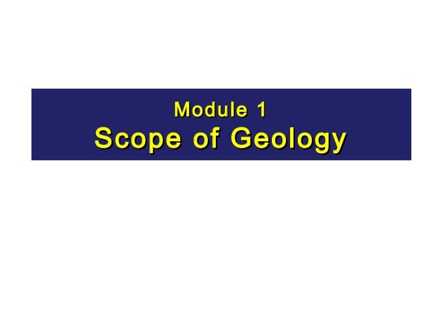 Module 1  Scope of Geology