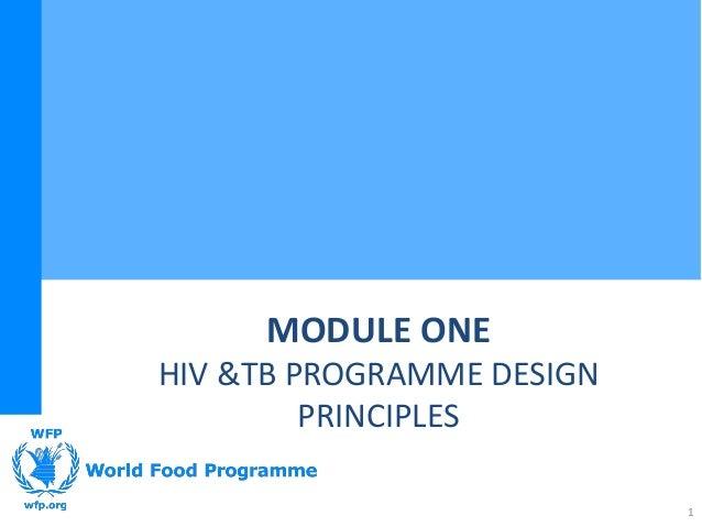 MODULE ONEHIV &TB PROGRAMME DESIGN         PRINCIPLES                           1