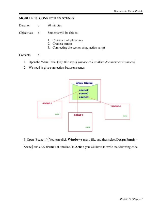 Macromedia Flash Module MODULE 10: CONNECTING SCENES Duration : 80 minutes Objectives : Students will be able to: 1. Creat...