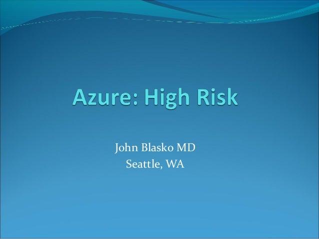 John Blasko MD  Seattle, WA