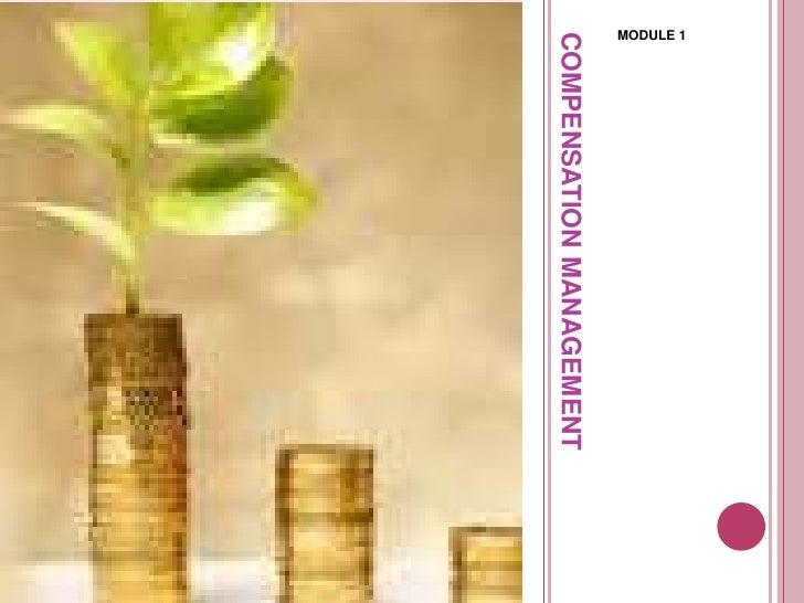 COMPENSATION MANAGEMENT<br />MODULE 1<br />
