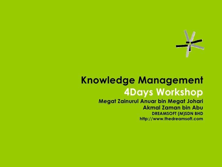 Knowledge Management Workshop 22 Mac 2010
