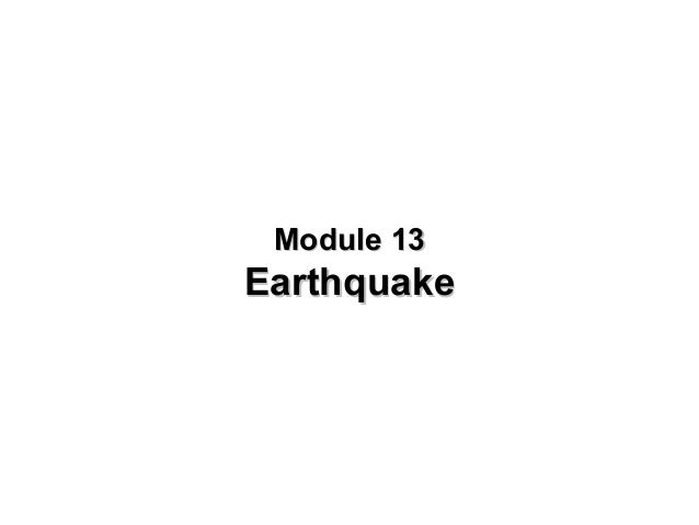 Module 13   earthquake