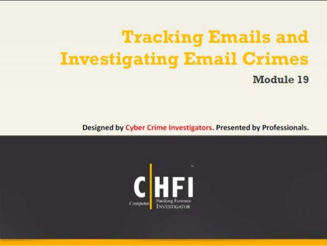 Module 19 tracking emails and investigating email crimes