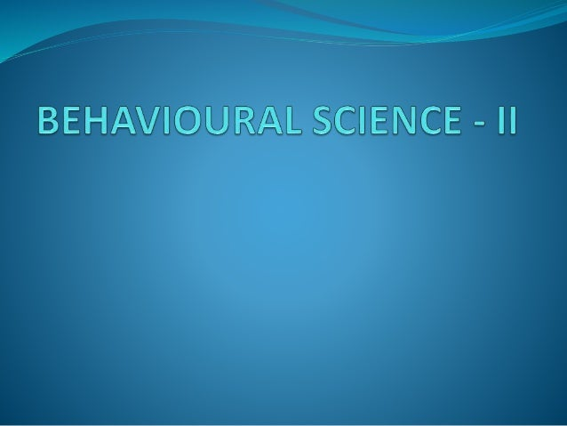 COURSE OBJECTIVES This course aims at imparting an understanding of:  Process of Behavioural communication  Aspects of i...