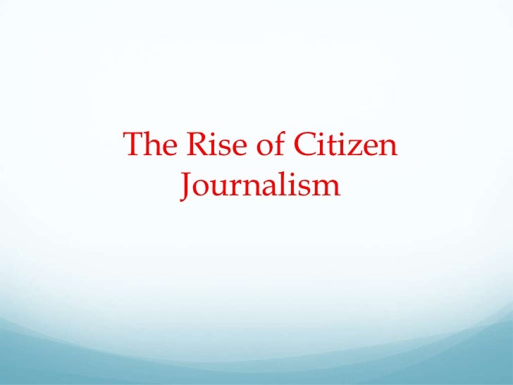 Citizen Journalism through the Internet
