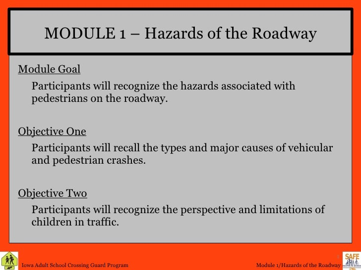 MODULE 1 – Hazards of the Roadway <ul><li>Module Goal </li></ul><ul><li>Participants will recognize the hazards associated...