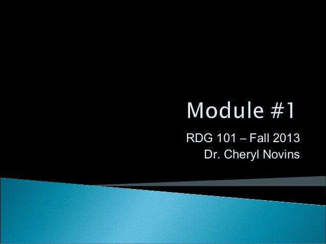 RDG 101 – Fall 2013 Dr. Cheryl Novins