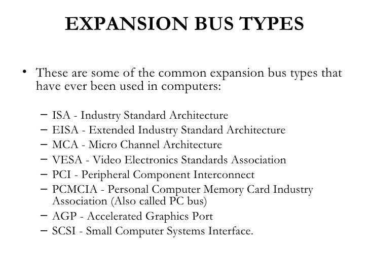 Computer Expansion Bus Expansion Bus Types• These Are