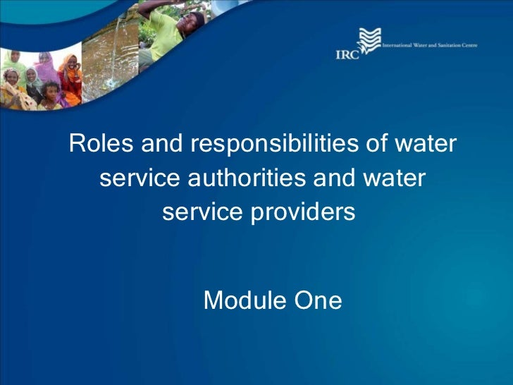 Roles and responsibilities of water service authorities and water service providers  Module One