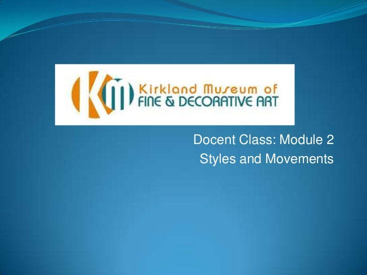 Docent Class: Module 2<br />Styles and Movements<br />
