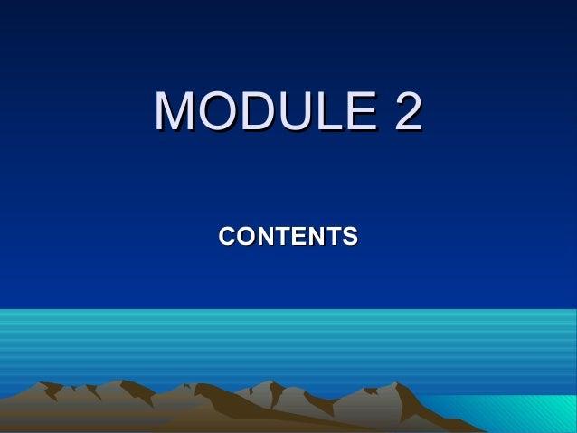 MODULE 2MODULE 2 CONTENTSCONTENTS