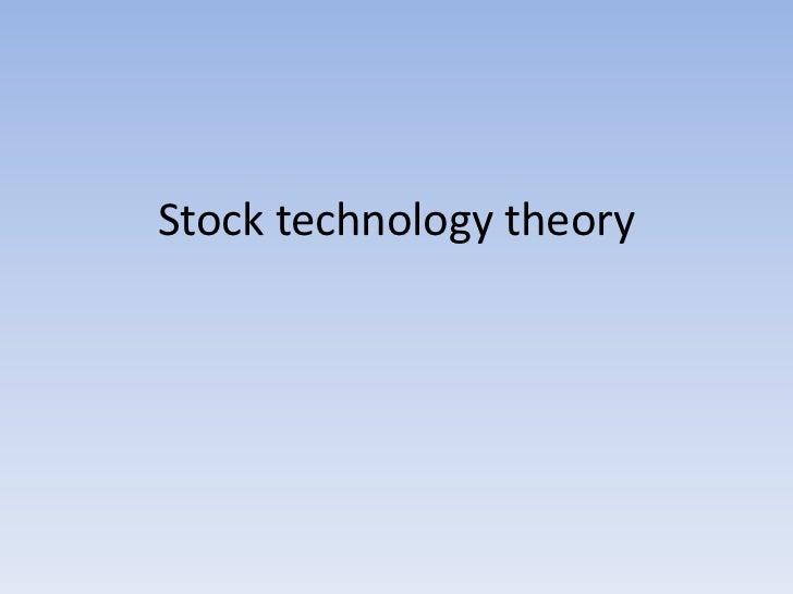Stock technology theory