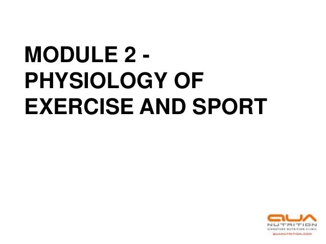 MODULE 2 -PHYSIOLOGY OFEXERCISE AND SPORT
