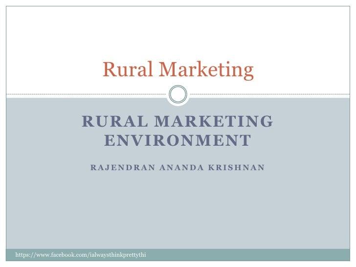 Rural Marketing                       RURAL MARKETING                         ENVIRONMENT                          RAJENDR...