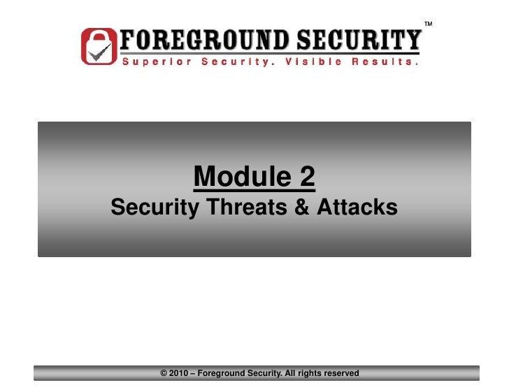 Module                                                          2            Module 2Security Threats & Attacks    © 2010 ...