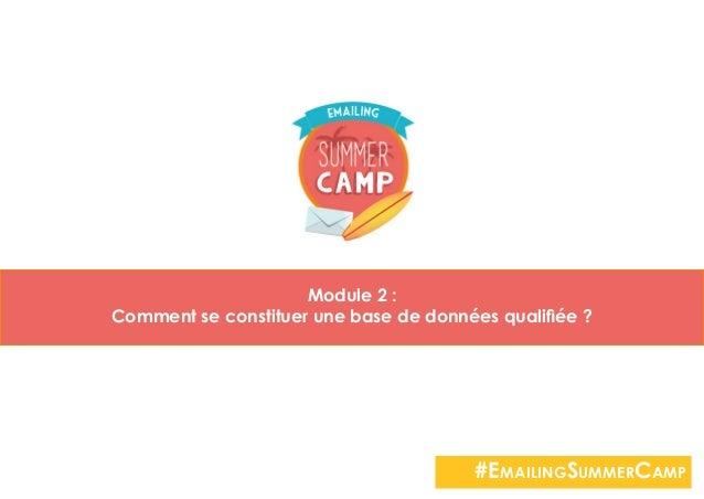 Module 2 : Comment se constituer une base de données qualifiée ? #EmailingSummerCamp