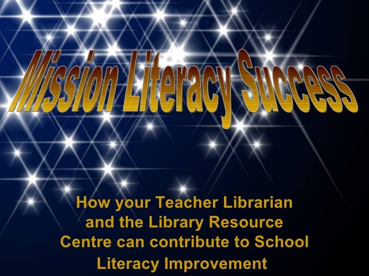 How your Teacher Librarian and the Library Resource Centre can contribute to School Literacy Improvement   Mission Literac...