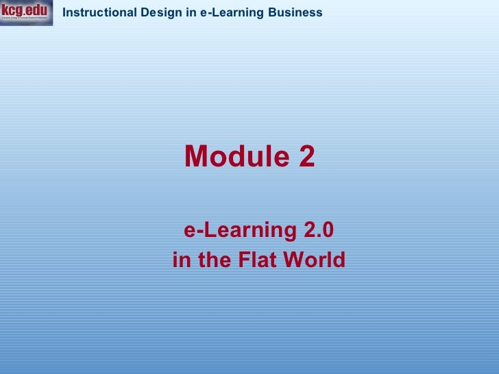 Module 2 e-Learning 2.0 in the Flat World