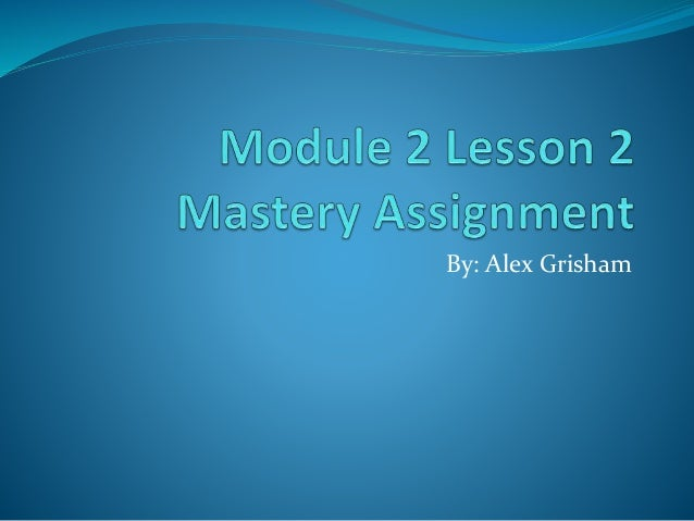 module 2 assignment 1 Module 1 assignment abstract this is the abstract briefly summarizes the process of critiquing learning objects through various means to determine their success in facilitating learning.