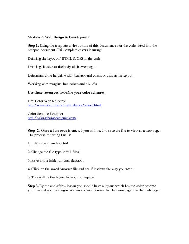 Module 2: Web Design & Development Step 1: Using the template at the bottom of this document enter the code listed into th...