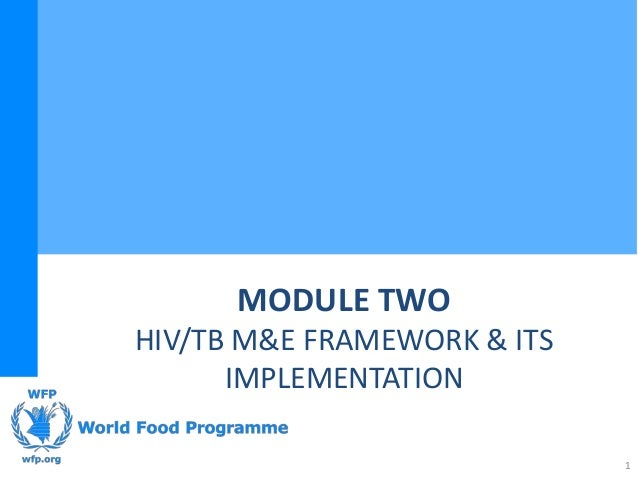 MODULE TWOHIV/TB M&E FRAMEWORK & ITS      IMPLEMENTATION                             1