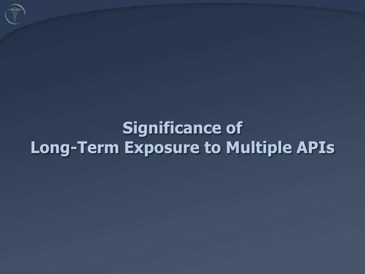 Significance of Long-Term Exposure to Multiple APIs  <br />