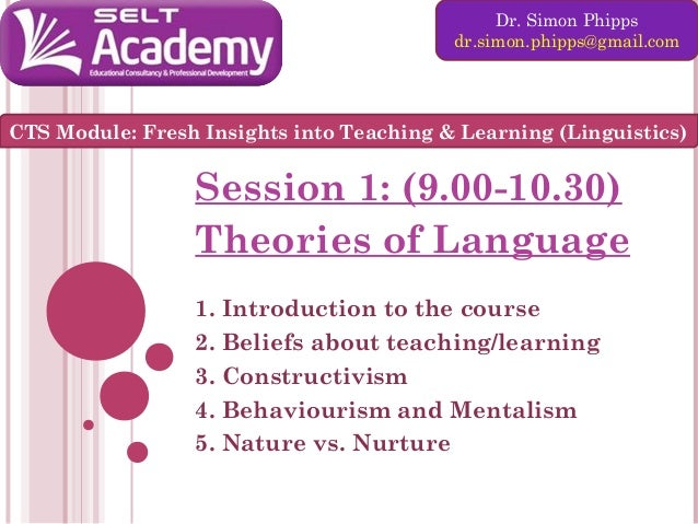 Dr. Simon Phipps dr.simon.phipps@gmail.com  CTS Module: Fresh Insights into Teaching & Learning (Linguistics)  Session 1: ...
