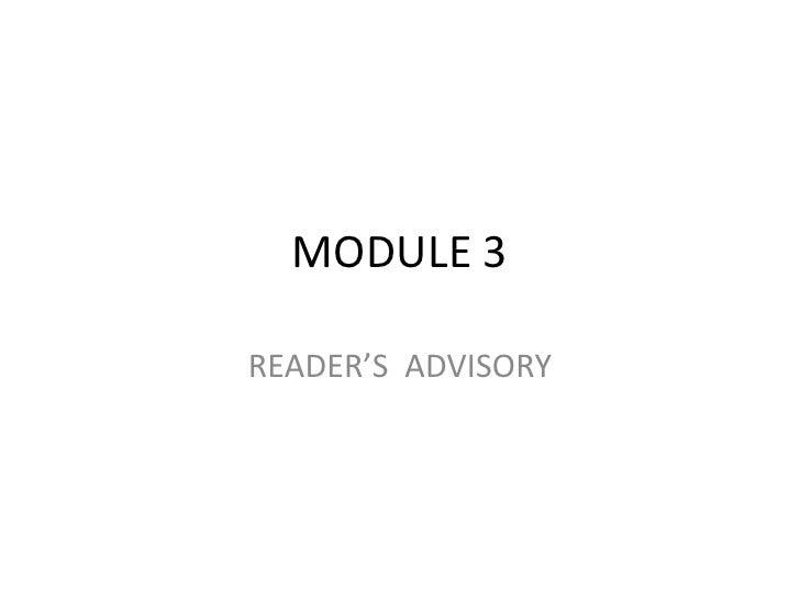 MODULE 3<br />READER'S  ADVISORY<br />