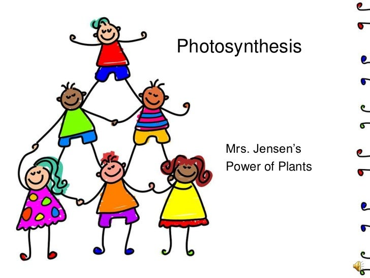 Photosynthesis<br />Mrs. Jensen's <br />Power of Plants<br />