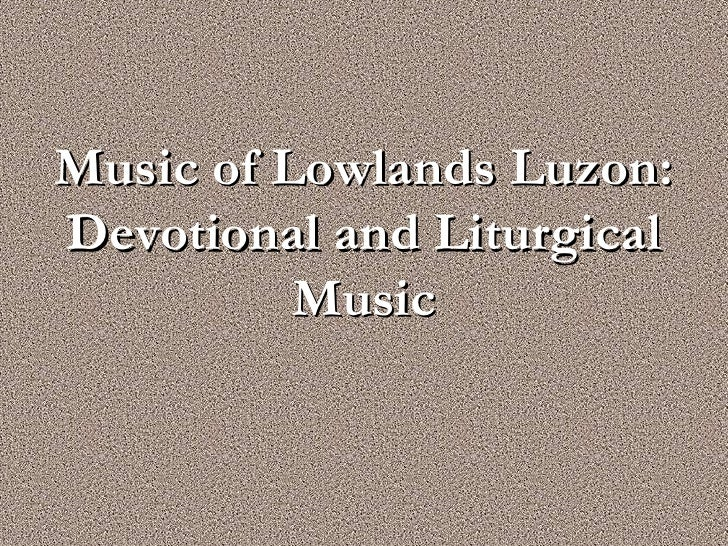 Music of Lowlands Luzon:Devotional and Liturgical          Music