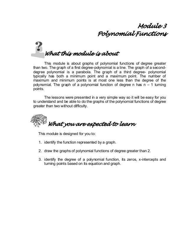 Module 3 Polynomial Functions What this module is about This module is about graphs of polynomial functions of degree grea...