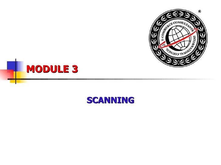 MODULE 3 SCANNING