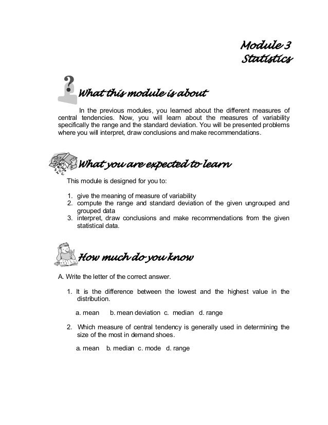 Module 3 Statistics What this module is about In the previous modules, you learned about the different measures of central...