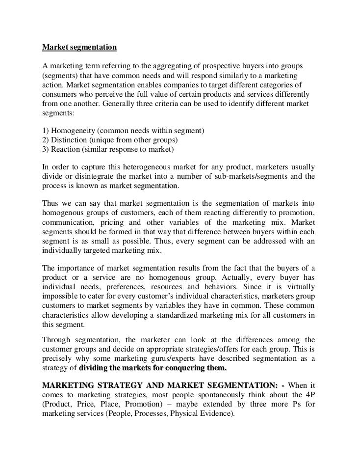 Market segmentationA marketing term referring to the aggregating of prospective buyers into groups(segments) that have com...